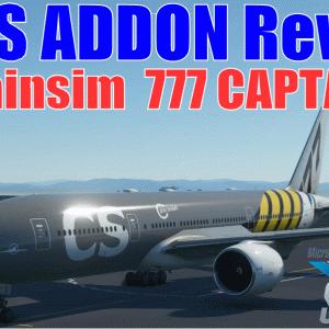 MSFSアドオンレビュー:Captainsim 777 CAPTAIN Ⅲ