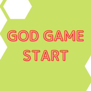 GOD GAMEスタート