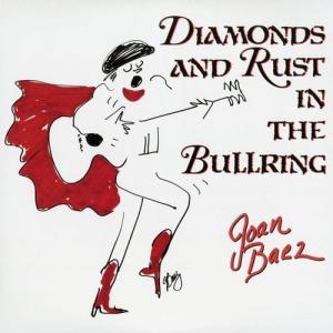 Joan Baez / DIAMONDS AND RUST IN THE BULLRING