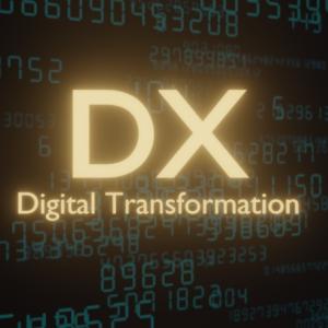 DX:Digital Transformation