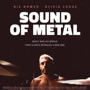 アカデミー賞発表前にノミネート作品がおうちで観れる時代になった『サウンド・オブ・メタル〜聞こえるということ〜』