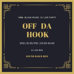 OFF DA HOOK vol.14 100% BLACK MUSIC DJ LIVE PARTY