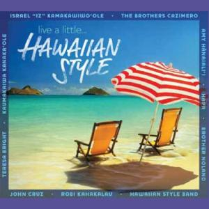 [Music] Hawaiian Style – Live a Little…