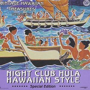[Music] Vintage Hawaiian Treasures – Vol.6 Night Club Hula Hawaiian Style