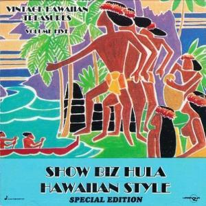 [Music] Vintage Hawaiian Treasures – Vol.5 Show Biz Hula Hawaiian Style