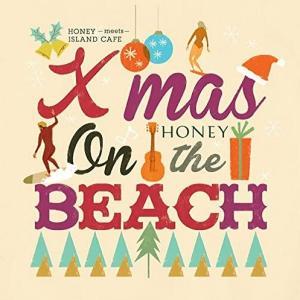 [Music] HONEY meets ISLAND CAFE -Xmas on the BEACH-