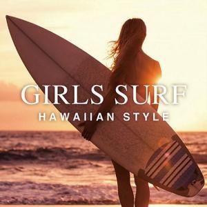 [Music] GIRLS SURF ‐HAWAIIAN STYLE‐