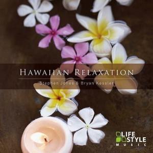 [Music] Stephen Jones & Bryan Kessler – Hawaiian Relaxation