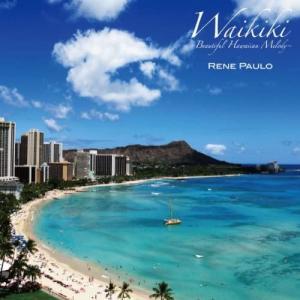 [Music] Rene Paulo – Waikiki~Beautiful Hawaiian Melody