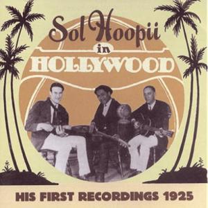[Music] Sol Hoopii – Sol Hoopii in Hollywood