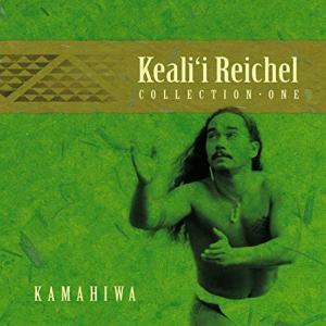 [Music] Keali'i Reichel「Kamahiwa: Collection – One」