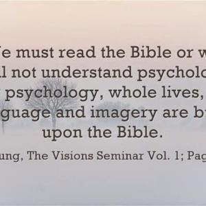 私たちは聖書を読まなければ、(ユング)心理学を理解することができません。