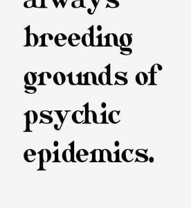 大衆は常に精神的な伝染病の温床である。~カール・ユング; CW 9i; Par.227.
