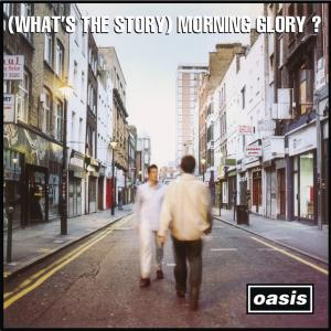 OASIS『(WHAT'S THE STORY)MORNING GLORY?』