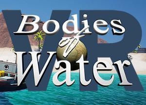 [最安値] Bodies of Water (VR) Playtest-PCゲーム価格比較サイト- EDGE GAME