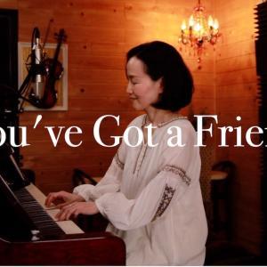 You've Got a Friend  君の友だち♪ ピアノ弾き語り