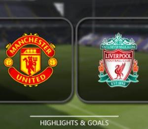 Manchester United vs Liverpool – Highlights