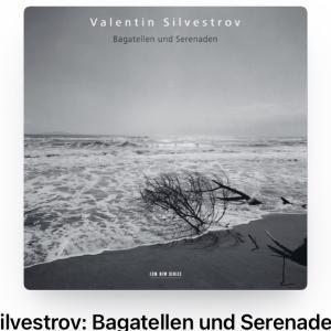 シルヴェストロフの作品集を聴く