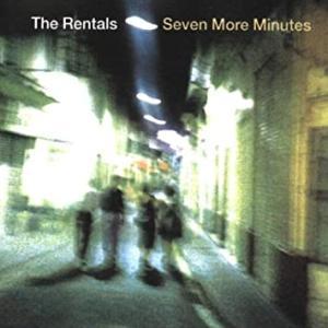 The Rentals / Seven More Minutes
