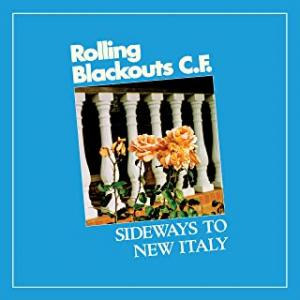 Rolling Blackouts Coastal Fever / Sideways to New Italy