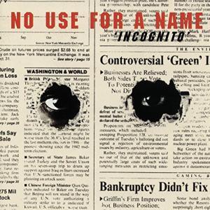 No Use For A Name / Incognito