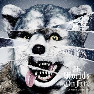 Man With A Mission / The World's On Fire