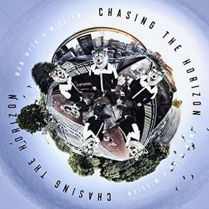 Man With A Mission / Chasing The Horizon