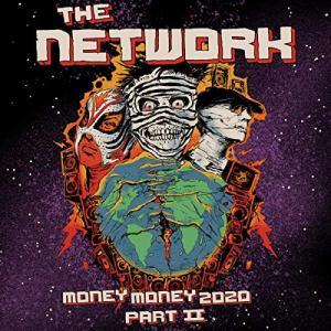 The Network / Money Money 2020 Pt II: We Told Ya So!