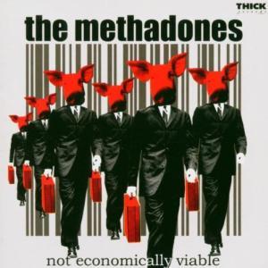 The Methadones / Not Economically Viable