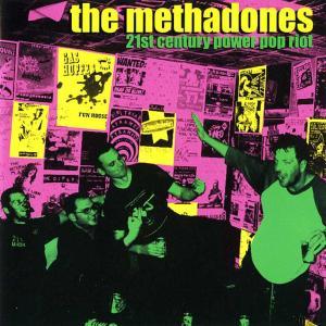 The Methadones / 21St Century Power Pop Riot