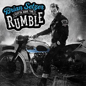 Brian Setzer / Gotta Have The Rumble