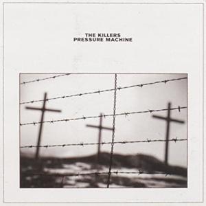 The Killers / Pressure Machine