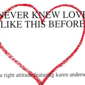 *The Right Attitude – Never Knew Love Like〜♪