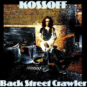 *Paul Kossoff – Back Street Crawler ♪