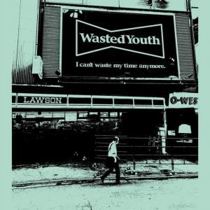 【Report】Daily Wasted Youth ONLINE RELEASE 9/24