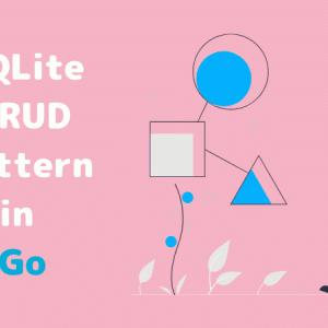 SQLiteのCRUD操作をGoで使用するときの構文パターン