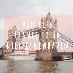 【バンライフ】フランスからイギリスへフェリーで渡る・ディエップ~ニューヘイブン