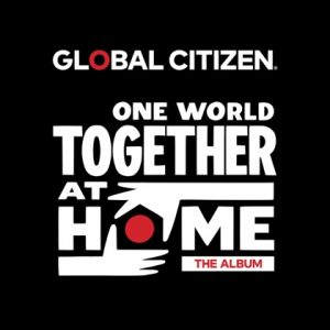 One World: Together At Home / Various Artists * 2020 Grobal Citizen