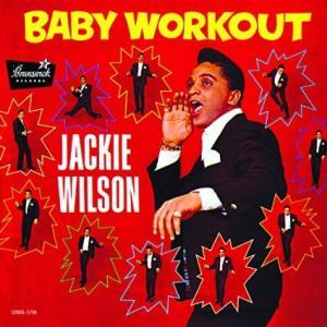 Baby Workout / Jackie Wilson * 1963 Brunswick