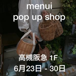 引き続き menuiのpop up shop 6/23~高槻阪急ですー!!