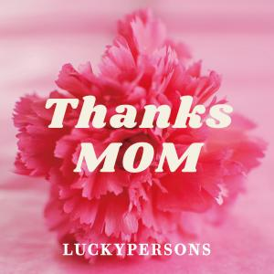 LUCKYPERSONS☆9日(日)は母の日!!♪