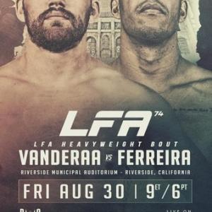 8.30、LFA 74: Vanderaa vs. Ferreira レナン・フェレイラVSジャレド・ヴァンデラー動画