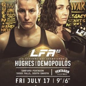 7.17、LFA 85: Hughes vs. Demopoulos 動画