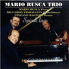 SPEAK LOW - MARIO RUSCA TRIO