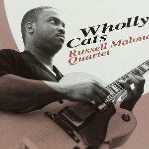 Wholly Cats - Russell Malone Quartet