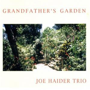 GRANDFATHER'S GARDEN - JOE HAIDER TRIO