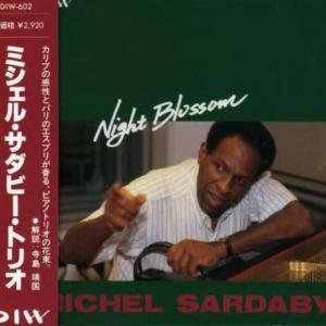 NIGHT BLOSSOM - MICHEL SARDABY TRIO