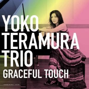 Graceful Touch - YOKO TERAMURA TRIO