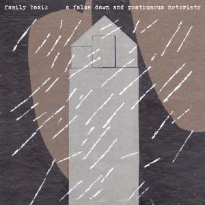 Family Basik『A False Dawn And Posthumous Notoriety』