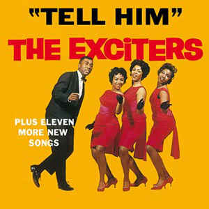 The Exciters『Tell Him』
